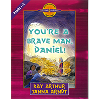 You're A Brave Man, Daniel! Dan 1-6