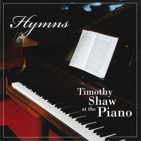 Hymns: Timothy Shaw At The Piano