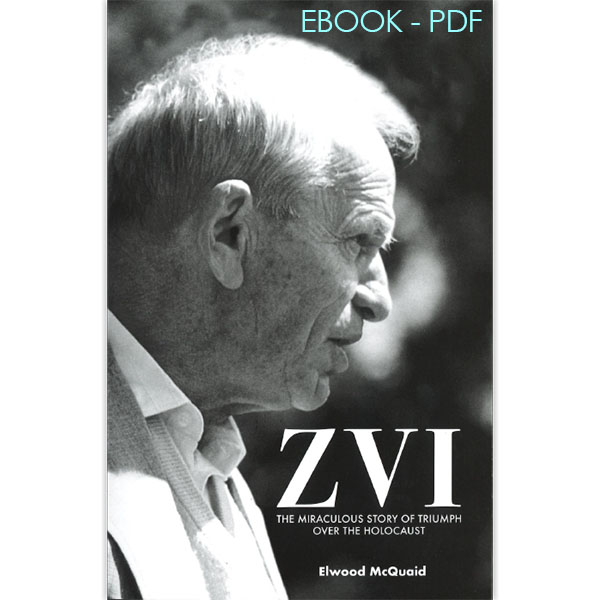 Zvi: The Miraculous Story of Triumph eBook - PDF