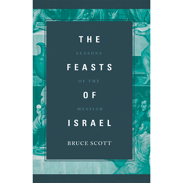The Feasts of Israel: Seasons of The Messiah