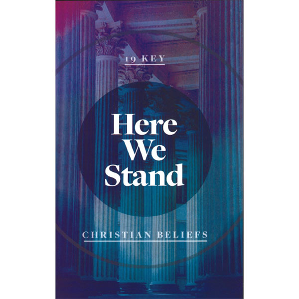 Here We Stand: 19 Key Christian Beliefs